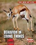 Behavior in Living Things, Michael Bright, 1410944328
