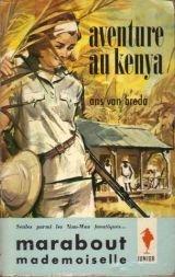 Aventure au Kenya par  Ans Van Breda