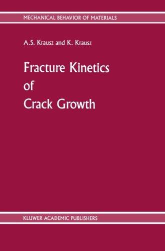 Fracture Kinetics of Crack Growth (Mechanical Behavior of Materials)