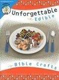 Unforgettable Edible Bible Crafts, Nancy J. Sanders, 0570053617