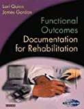 Functional Outcomes Documentation for Rehabilitation - Text and E-Book Package, Quinn, Lori and Gordon, James, 1416068678