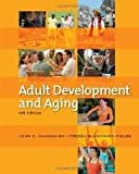Adult Development and Aging 6th (sixth) edition
