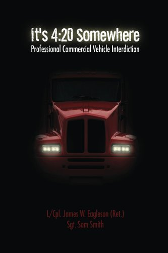 Commercial Four (It's 4:20 Somewhere: Professional Commercial Vehicle Interdiction)