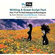 Writing A Great Script Fast: Part 17 Dialogue & Monologues