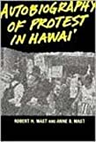 Autobiography of Protest in Hawaii, Robert H. Mast and Anne B. Mast, 0824817842