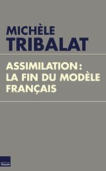 Assimilation, la fin du modèle français par Tribalat