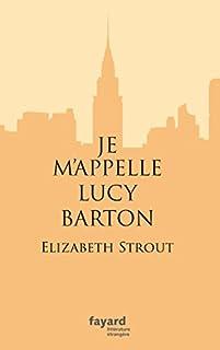 Je m'appelle Lucy Barton, Strout, Elizabeth