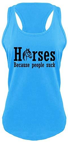 Comical Shirt Ladies Horses Because People Suck Racerback