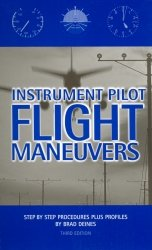 Aeros Instruments - Instrument Pilot Flight Maneuvers: Step by Step Procedures Plus Profiles