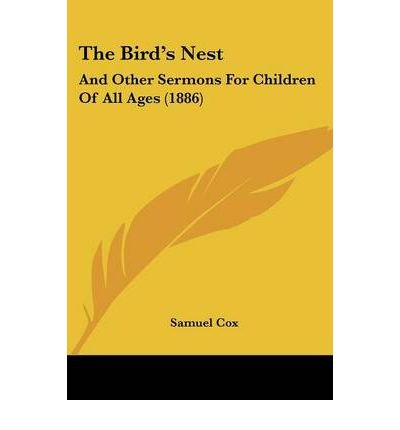 Read Online The Bird's Nest: And Other Sermons for Children of All Ages (1886) (Paperback) - Common pdf epub