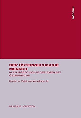 Der österreichische Mensch: Kulturgeschichte der Eigenart Österreichs (Studien zu Politik und Verwaltung, Band 94)