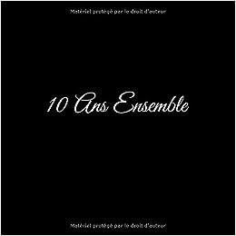 Idee Cadeau 10 Ans.10 Ans Ensemble Livre D Or 10 Ans Ensemble Anniversaire De