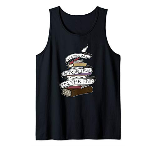 We're All Stories In The End Tattoo Design For Book Lovers Tank Top