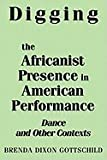 Digging Africanist Presence in American Performance