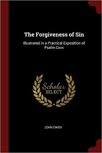 Book The Forgiveness of Sin: Illustrated in a Practical Exposition of Psalm Cxxx