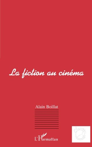 LA FICTION AU CINÉMA (French Edition)