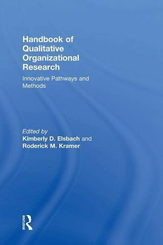 Handbook of Qualitative Organizational Research: Innovative Pathways and Methods