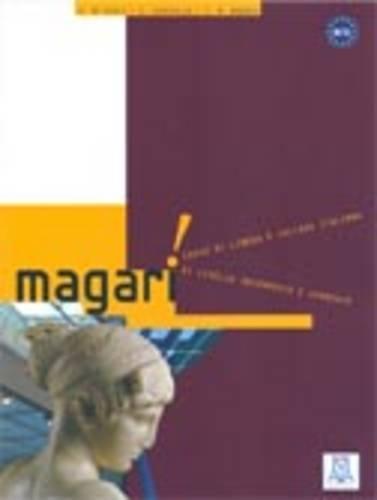 Magari: Corso di Lingua e Cultura Italiana di Livello Intermedio e Avanzata
