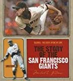 The Story of the San Francisco Giants, Michael E. Goodman, 1608180557