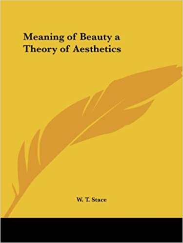 Meaning of Beauty a Theory of Aesthetics (1929)