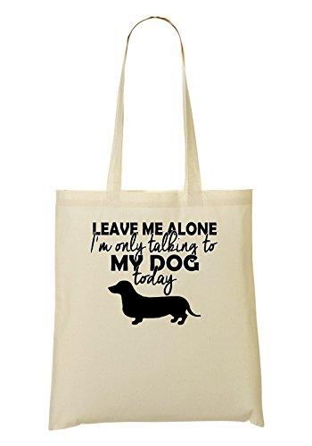 Leave Me Alone I;m Only Talking To My Dog Today Bolso De Mano Bolsa De La Compra