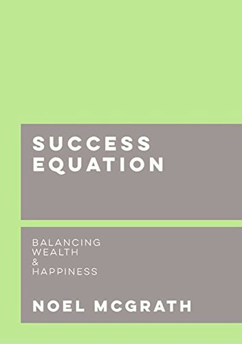 Success Equation - Balancing Wealth and Happiness