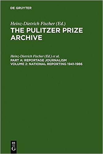 Read online National Reporting 1941-1986: Reportage Journalism, Part A (Pulitzer Prize Archive, Vol. 2) PDF, azw (Kindle), ePub, doc, mobi