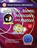 Discovering Atoms, Molecules and Matter (Great Science Adventures)