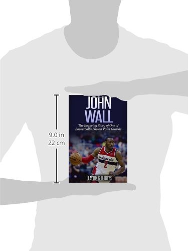 3dfb180ffd55 John Wall  The Inspiring Story of One of Basketball s Fastest Point Guards  (Basketball Biography Books)  Clayton Geoffreys  9781499369212  Amazon.com   Books