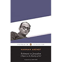 Eichmann in Jerusalem: A Report on the Banality of Evil (Penguin Classics) (English Edition)