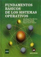 Fundamentos basicos de los sistemas operativos Tapa blanda – 18 oct 2011 Jose Manuel Diaz Martinez Sanz Y Torres S.L. 8492948477
