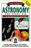 img - for Janice Vancleave's Astronomy for Every Kid 101 Easy Experiments That Really Work (Paperback, 1991) book / textbook / text book