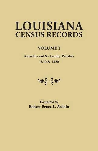 Louisiana Census Records. Volume I : Avoyelles and St. Landry Parishes, 1810 and 1820