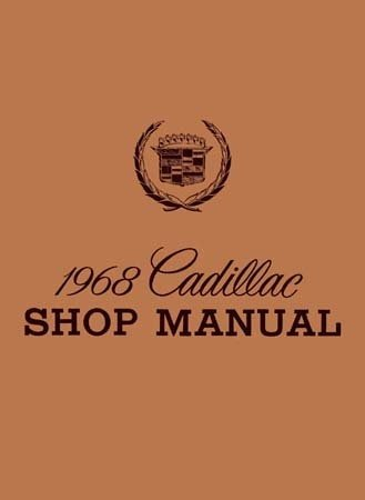 1968 CADILLAC FACTORY REPAIR SHOP & SERVICE MANUAL INCLUDS: Calais, Sedan de Ville, Coupe de Ville, De Ville convertible, Fleetwood Sixty Special Sedan, Brougham Sedan, Eldorado, Limousine 75, Seventy-Five Sedan, commercial chassis. 68