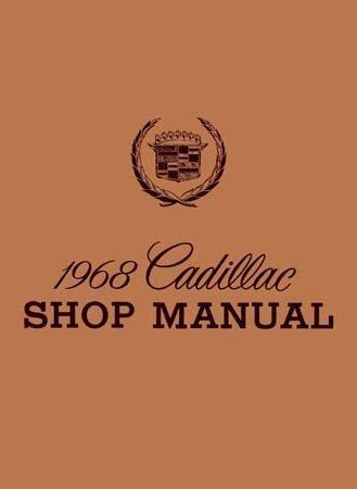 (1968 CADILLAC FACTORY REPAIR SHOP & SERVICE MANUAL INCLUDS: Calais, Sedan de Ville, Coupe de Ville, De Ville convertible, Fleetwood Sixty Special Sedan, Brougham Sedan, Eldorado, Limousine 75, Seventy-Five Sedan, commercial chassis. 68)
