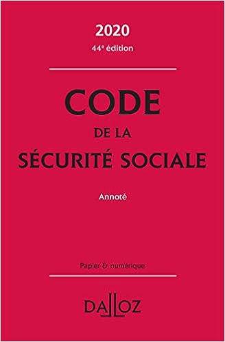Code de la sécurité sociale 2020, annoté - 44e ed. (Français) Broché – 3 juin 2020