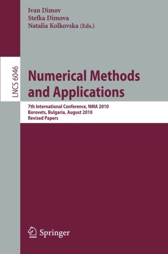 Numerical Methods and Applications: 7th International Conference, NMA 2010, Borovets, Bulgaria, August 20-24, 2010, Revi