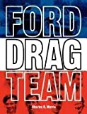 Ford Drag Team, Charles R. Morris, 0983060673