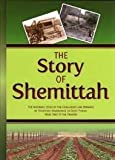 The Story of Shemittah : The Inspiring Story of the Challenges and Rewards of Shemittah Observance in Eretz Yisrael from 1860 to the Present, Dinkel, Y. C., 1600910521