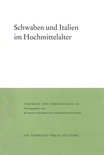 Schwaben und Italien im Hochmittelalter (Vorträge und Forschungen, Band 52)