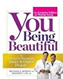 You Being Beautiful, Michael F. Roizen and Mehmet C. Oz, 1609619137