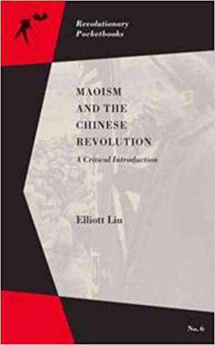 Maoism and the Chinese Revolution : A Critical Introduction (Revolutionary Pocketbooks)