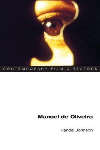 Manoel de Oliveira (Contemporary Film Directors) by Randal Johnson (2007-07-27)