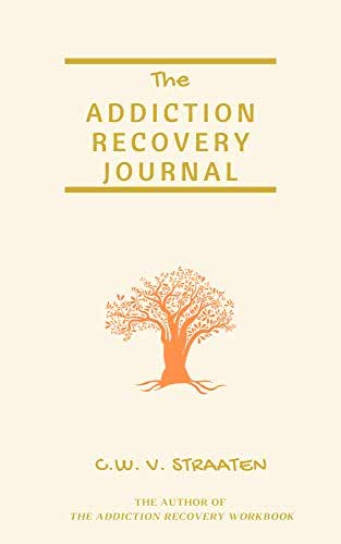 The Addiction Recovery Journal: 366 Days of Transformation, Writing & Reflection (Recovery Journal For Addiction)