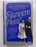 ELIZABETH AND PHILLIP :The Untold Story of the Queen of England and Her PRince/with b/w photo's