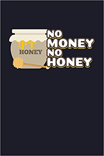 Amazon in: Buy No Money No Honey: Blank Lined Journal to