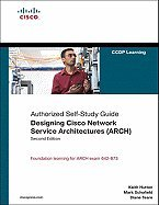 Authorized Self Study Guide Designing Cisco Network Service Architectures (ARCH) 2ND EDITION [HC,2008] ()