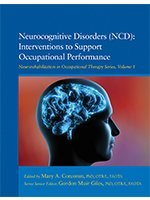 Neurocognitive Disorder (NCD): Interventions to Support Occupational Performance Mary A. Corcoran