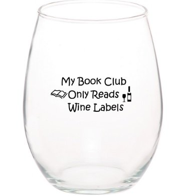 My Book Club Only Reads Wine Labels Funny Unique Stemless 15 oz Wine Glass ~Dishwasher Safe~ MADE IN USA~ (1, Book Club)