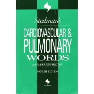 Stedman's Cardiovascular & Pulmonary Words: With Respiratory Words (Stedman's Word Books)